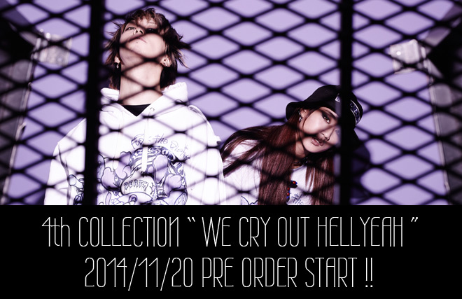 "4th COLLECTION ""WE CRY OUT HELLYEAH"" PRE ORDER START !!"