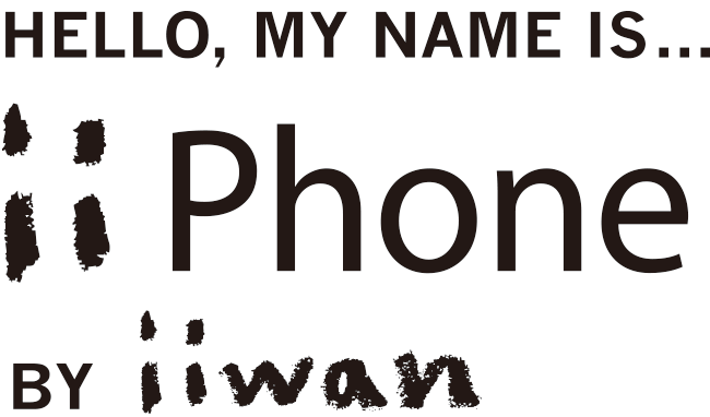 HELLO,MY NAME IS... iiPhone BY iiwan
