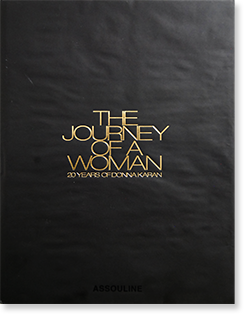 THE JOURNEY OF A WOMAN 20 Years of Donna Karan ダナ・キャラン 写真集
