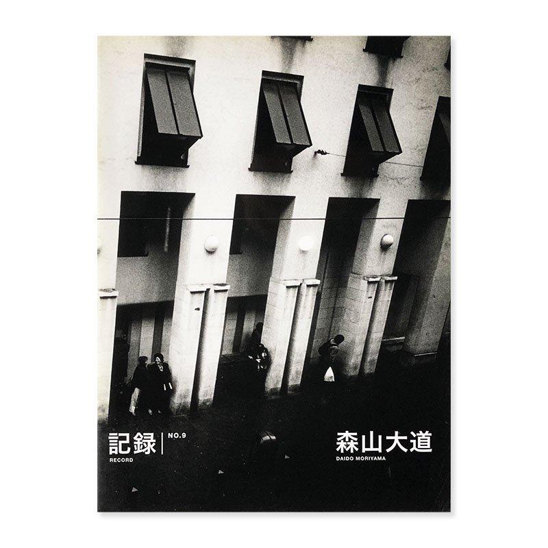 RECORD No.9 Daido Moriyama<br>記録 第9号 森山大道