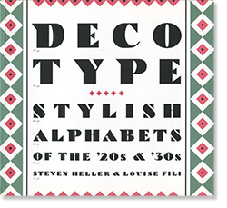 DECO TYPE: Stylish Alphabets of The '20s & '30s Steven Heller and Louise Fili
