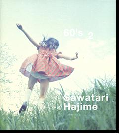 60's 2 Sawatari Hajime 沢渡朔 写真集
