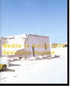 Nadia in Sicily 1971 Sawatari Hajime 沢渡朔 写真集
