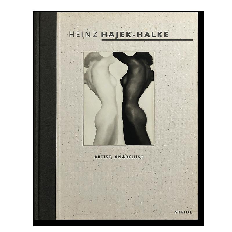 HEINZ HAJEK-HALKE: ARTIST, ANARCHIST