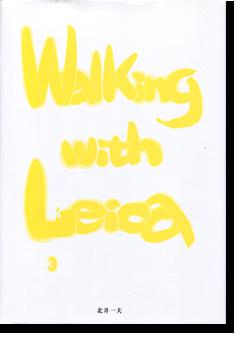 ライカで散歩 3 北井一夫 写真集 WALKING WITH LEICA #3 Kitai Kazuo 署名本 signed