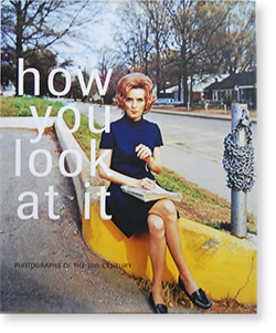 how you look at it PHOTOGRAPHS OF THE 20th CENTURY 展覧会カタログ