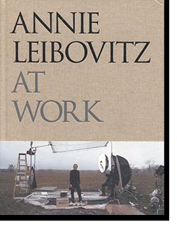 ANNIE LEIBOVITZ AT WORK アニー・リーボヴィッツ 写真集