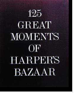 125 GREAT MOMENTS OF HARPER'S BAZAAR ハーパーズ バザー