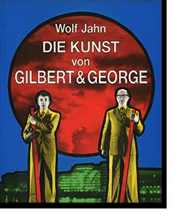 DIE KUNST von GILBERT & GEORGE Wolf Jahn ギルバート&ジョージ 作品集
