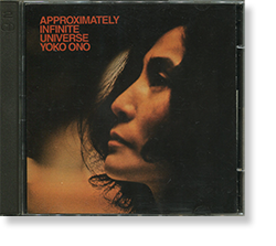 APPROXIMATELY INFINITE UNIVERSE Yoko Ono with Plastic Ono Band 無限の大宇宙 ヨーコ・オノ・ウィズ・プラスティック・オノ・バンド