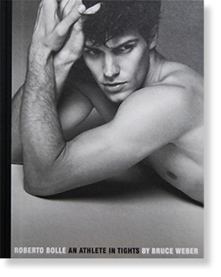 ROBERTO BOLLE An Athlete In Tights by BRUCE WEBER ブルース・ウェーバー 写真集