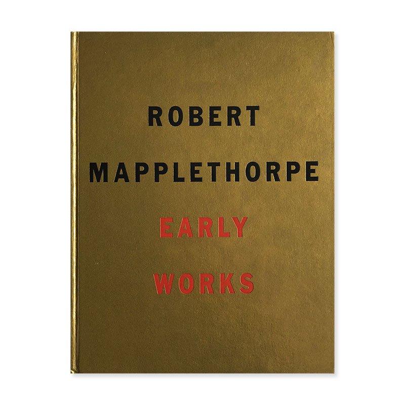EARLY WORKS by Robert Mapplethorpe<br>ロバート・メイプルソープ