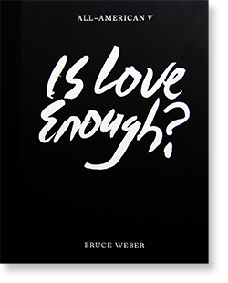 ALL-AMERICAN � Is Love Enough? Bruce Weber ブルース・ウェーバー 写真集 新品未開封品 unopened