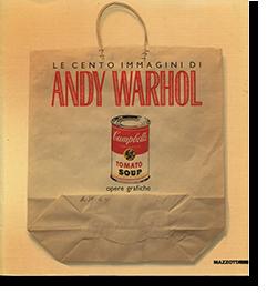 LE CENTO IMMAGINI DI ANDY WARHOL Opere grafiche アンディ・ウォーホル