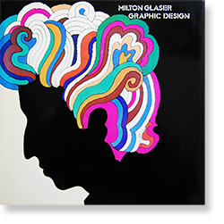 MILTON GLASER GRAPHIC DESIGN First Edition ミルトン・グレイザー 作品集