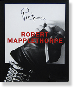 PICTURES. Robert Mapplethorpe ロバート・メイプルソープ 写真集