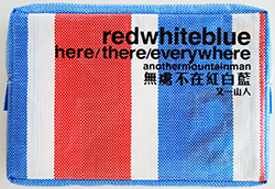 無處不在紅白藍 又一山人 作品集 REDWHITEBLUE HERE/THERE/EVERYWHERE Anothermountainman