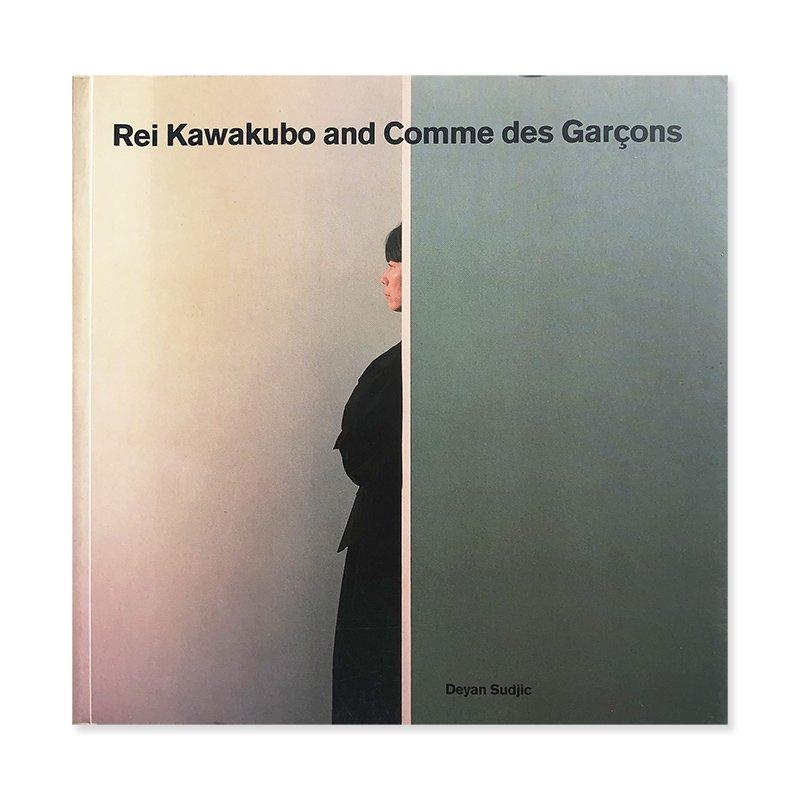 Rei Kawakubo and Comme des Garcons by Deyan Sudjic<br>川久保玲とコム デ ギャルソン ディヤン・スジック