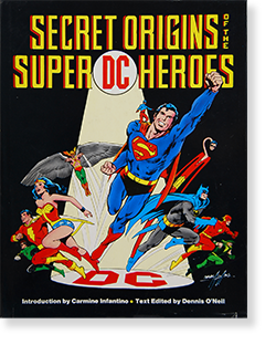 SECRET ORIGINS OF THE SUPER DC HEROES Text Edited by Dennis O'Neil