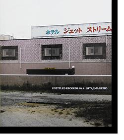 UNTITLED RECORDS Vol.9 Keizo Kitajima 北島敬三 写真集