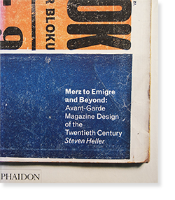 Merz to Emigre and Beyond: Avant-Garde Magazine Design of the Twentieth Century STEVEN HELLER