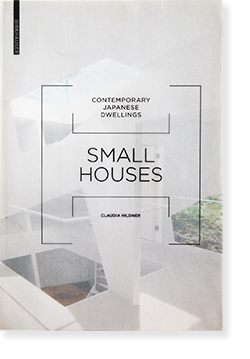 SMALL HOUSE Contemporary Japanese Dwellings CLAUDIA HILDNER クラウディア・ヒルドナー