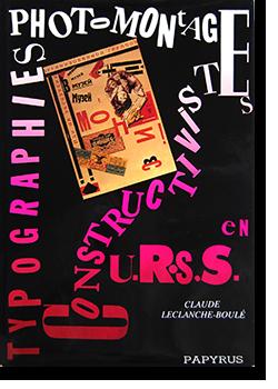 Typographies et photomontages Constructivistes en URSS by Claude Leclanche-Boule