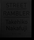 STREET RAMBLER Takehiko Nakafuji ストリート・ランブラー 中藤毅彦 写真集