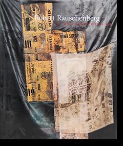 Robert Rauschenberg A RETROSPECTIVE ロバート・ラウシェンバーグ 回顧展カタログ