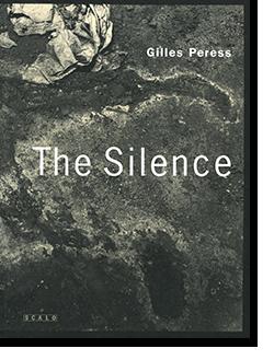 THE SILENCE Gilles Peress ジル・ペレス 写真集