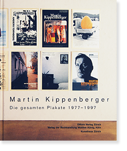 Martin Kippenberger: Die gesamten Plakate 1977-1997 マルティン・キッペンベルガー 作品集