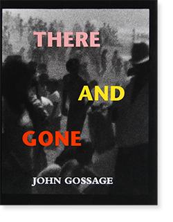 THERE AND GONE John Gossage ジョン・ゴセージ 写真集
