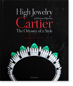 HIGH JEWELRY AND PRECIOUS OBJECTS BY CARTIER The Odyssey of a Style  Francois Chaille カルティエ