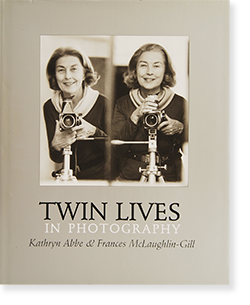TWIN LIVES IN PHOTOGRAPHY Kathryn Abbe & Frances McLaughlin-Gill  キャスリン・アビー & フランシス・マクローリン=ギル
