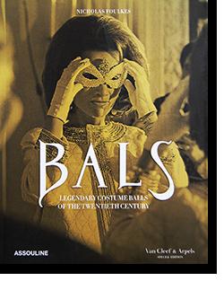 BALS: Legendary Costume Balls of the Twentieth Century NICHOLAS FOULKES ニコラス・フォークス
