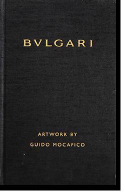 BULGARI Artwork by GUIDO MOCAFICO グイド・モカフィコ 写真集