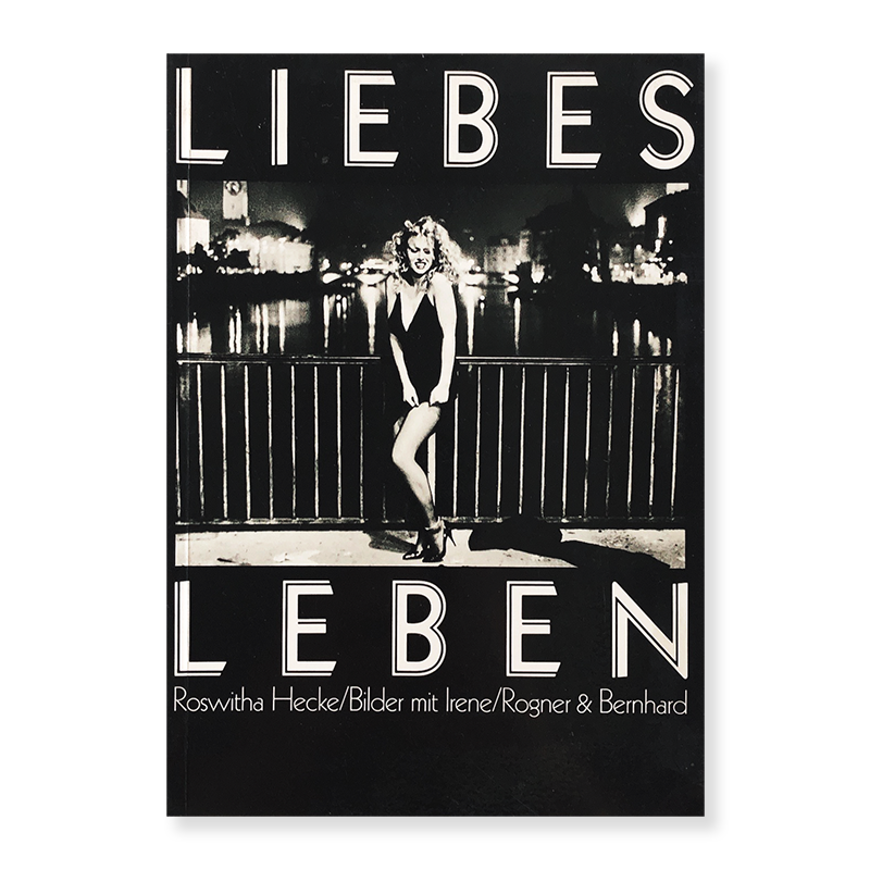 LIEBES LEBEN(LOVE LIFE) First edition Roswitha Hecke ロスヴィータ・ヘッケ 写真集