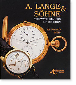 A. LANGE & SOHNE The Watchmakers of Dresden REINHARD MEIS ランゲ・アンド・ゾーネ