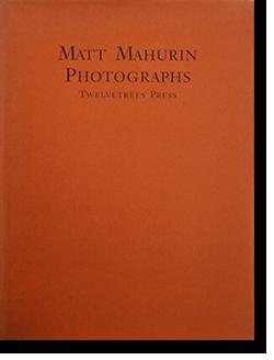 MATT MAHURIN PHOTOGRAPHS マット・マハリン 写真集