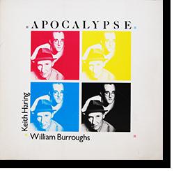 APOCALYPSE Keith Haring & William Burroughs アポカリプス キース・ヘリング & ウィリアム・バロウズ 作品集