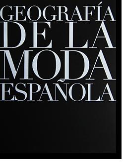 GEOGRAFIA DE LA MODA ESPANOLA スペイン・ファッション・ジオグラフィー