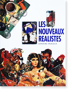 LES NOUVEAUX REALISTES Catherine Francblin ヌーヴォー・レアリストたち