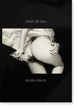 DAYS AT SEA Ralph Gibson ラルフ・ギブソン 写真集