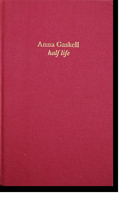 HALF LIFE Anna Gaskell アンナ・ギャスケル 写真集