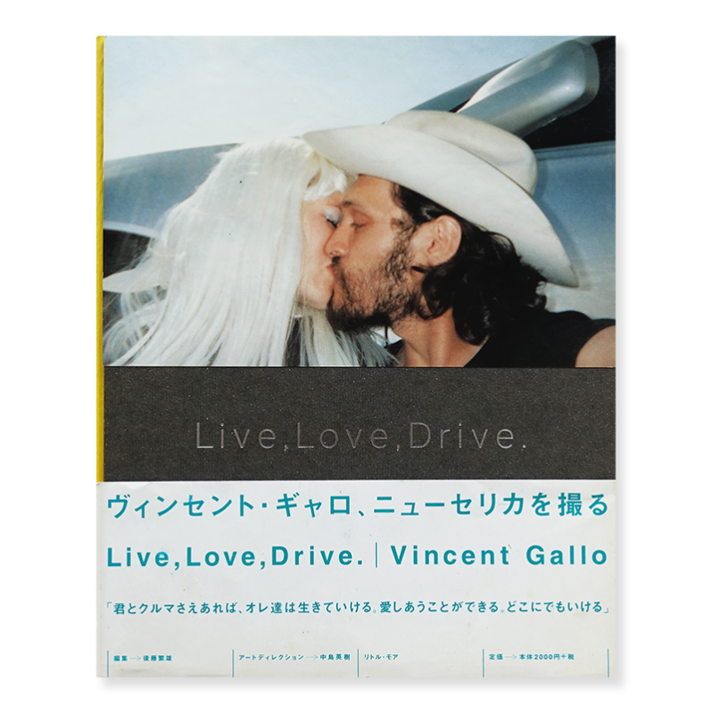 Live, Love, Drive. Photographs by VINCENT GALLO ヴィンセント・ギャロ 写真集