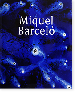 MIQUEL BARCELO exhibition catalogue 2016 ミケル・バルセロ 作品集