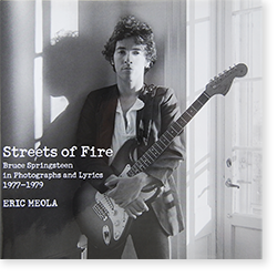 Streets of Fire Bruce Springsteen in Photographs and Lyrics 1977-1979 ERIC MEOLA エリック・メオラ 写真集