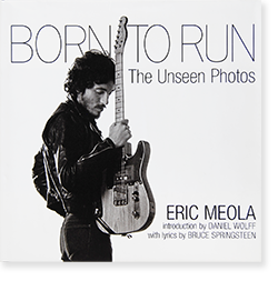 BORN TO RUN The Unseen Photos ERIC MEOLA エリック・メオラ 写真集