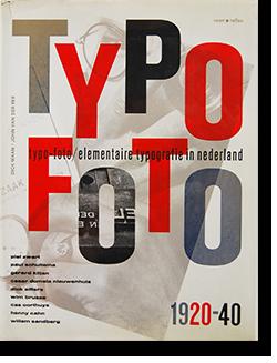 TYPO-FOTO/Elementaire Typografie in Nederland 1920-40 DICK MAAN, JOHN VAN DER REE
