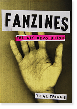 FANZINES: THE DIY REVOLUTION Teal Triggs ティール・トリッグス